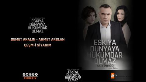 Demet Akalın & Ahmet Aslan – Çeşm-i Siyahım
